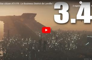Star citizen ATV FR – Le Business District de Lorville !