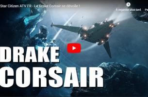 Star Citizen ATV FR – Le Drake Corsair se dévoile !